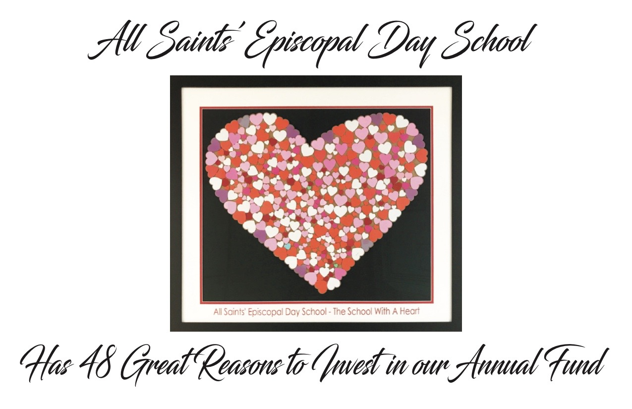 All Saints' Episcopal Day School - 48 Create Reasons to Invest in our Annual Fund